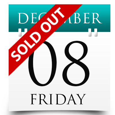 Friday 8th December 2017 Sold Out