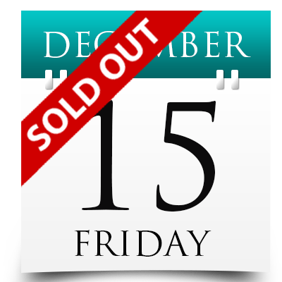 Friday 15th December 2017 Sold Out